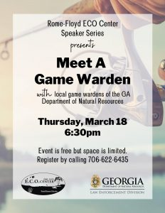 ECO Center Speaker Series: Meet A Game Warden @ Rome-Floyd ECO Center